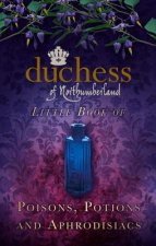 Duchess of Northumberland's Little Book of Poisons, Potions