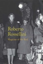 Roberto Rossellini: Magician of the Real