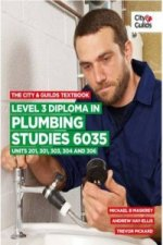 City & Guilds Textbook: Level 3 Diploma in Plumbing Studies 6035 Units 201, 301, 303, 304, 306