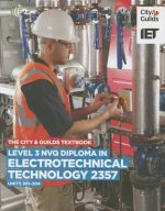City & Guilds Textbook: Level 3 NVQ Diploma in Electrotechnical Technology 2357 Units 301-304