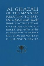 Al-Ghazali on the Manners Relating to Eating