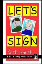 Let's Sign: BSL Building Blocks Tutor