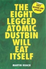 Eight Legged Atomic Dustbin Will Eat Itself