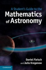 Student's Guide to the Mathematics of Astronomy