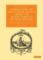 Observations on the State of Society Among the Asiatic Subje