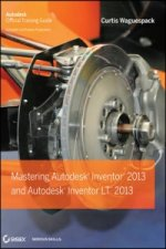 Mastering Autodesk Inventor 2013 and Autodesk Inventor LT 20