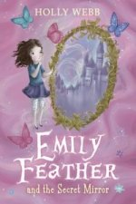 Emily Feather and the Secret Mirror
