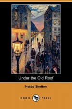 Under the Old Roof (Dodo Press)