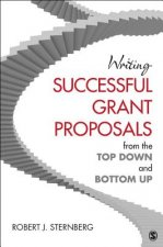 Writing Successful Grant Proposals from the Top Down and Bot