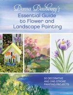 Donna Dewberry's Essential Guide to Flower and Landscape Pai