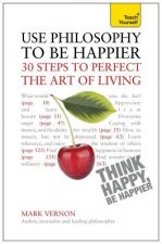 Teach Yourself Use Philosophy to be Happier - 30 Steps to Pe