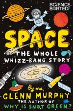 Space: The Whole Whizz Bang Story