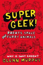 Supergeek: Robots, Space and Furry Animals
