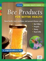 Bee Products for Better Health
