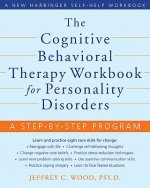 Cognitive Behavioral Therapy Workbook for Personality Disorders