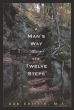 Man's Way Through the Twelve Steps