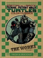 Teenage Mutant Ninja Turtles The Works Volume 2