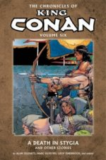 Chronicles of King Conan Volume 6: A Death in Stygia and Oth