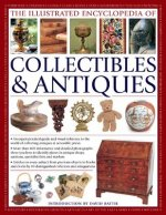 Illustrated Encyclopedia of Collectibles & Antiques