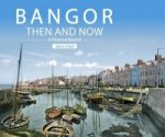 Bangor Then and Now