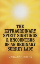 Extraordinary Spirit Sightings & Encounters of an Ordinary S
