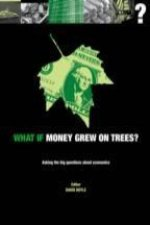 What If Money Grew on Trees