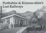Perthshire and Kinross-shire's Lost Railways