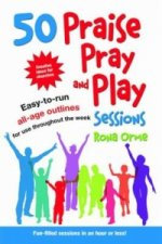 50 Praise, Pray and Play Sessions