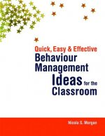Quick, Easy and Effective Behaviour Management Ideas for the