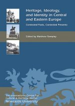 Heritage, Ideology, and Identity in Central and Eastern Euro
