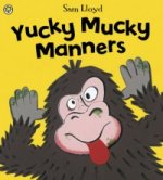 Yucky Mucky Manners
