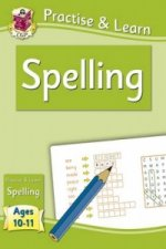 Practise & Learn: Spelling (Ages 10-11)