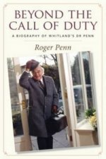 Beyond the Call of Duty - A Biography of Whitland's Dr Penn
