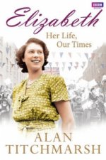 Elizabeth: Her Life, Our Times