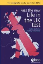 Pass the New Life in the UK Test: The Complete Study Guide f
