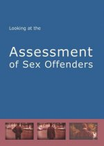 Looking at the Assessment of Sex Offenders