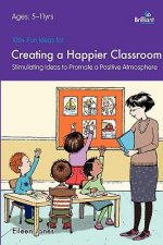 100+ Fun Ideas for Creating a Happier Classroom - Stimulatin