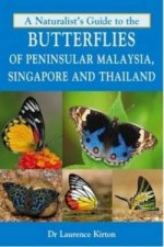 Naturalist's Guide to the Butterflies of Peninsular Malaysia