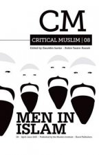 Critical Muslim 08: Men in Islam