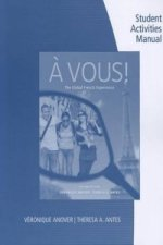 Student Activity Manual for Anover/Antes' a Vous!: The Globa
