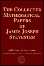Collected Mathematical Papers of James Joseph Sylvester