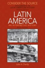 Consider the Source: Documents in Latin American History for Latin America