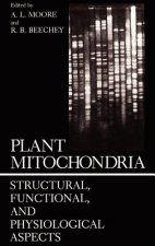 Plant Mitochondria:Structural, Functional, and Physiological Aspects