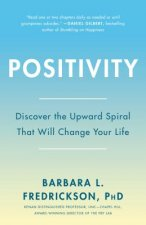 Positivity: Top-notch Research Reveals the 3 to 1 Ratio That Will Change Your Life