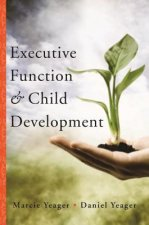 Executive Function and Child Development
