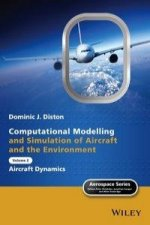 Computational Modelling and Simulation of Aircraft and the Environment. Vol.2