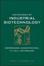 Encyclopedia of Industrial Biotechnology. Bioprocess, Bioseparation, and Cell Technology