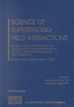 Science of Superstrong Field Interactions