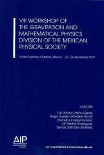 VIII Workshop of the Gravitation and Mathematical Physics Division of the Mexican Physical Society