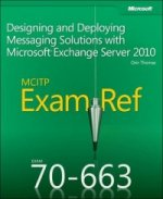Designing and Deploying Messaging Solutions with Microsoft (R) Exchange Server 2010
